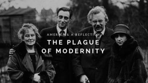 The Plague of Modernity – A Reflection