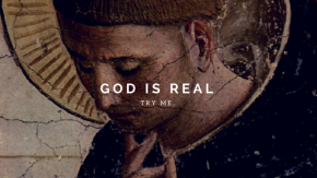 God is Real – Try Me